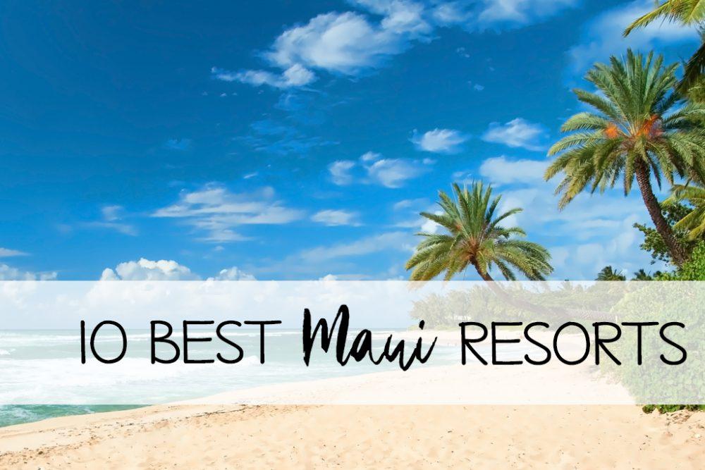 10 best resorts on Maui