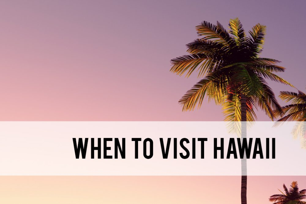 when is the best time to go to Hawaii