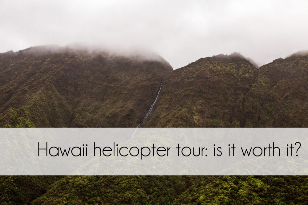 Hawaii helicopter tour | is it worth it?