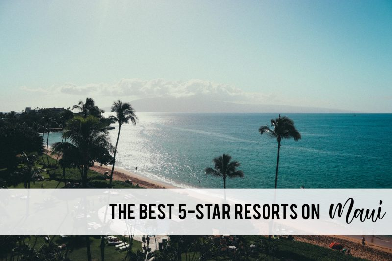 the best 5-star resorts on Maui