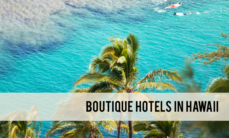 boutique hotels in Hawaii
