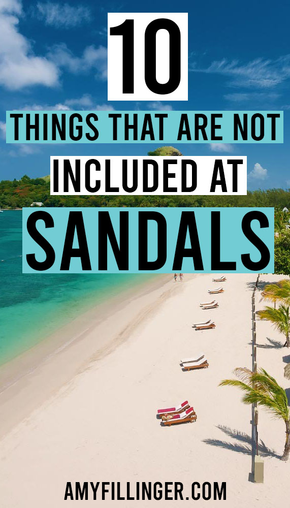 things that are not included at Sandals